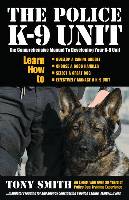 The Police K-9 Unit Book by Tony Smith