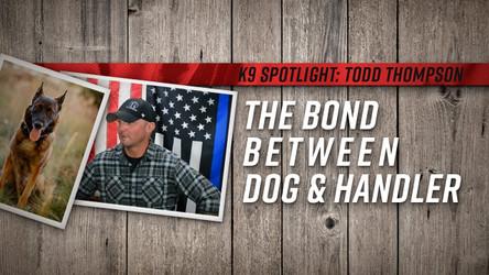 K9 Spotlight: Todd Thompson