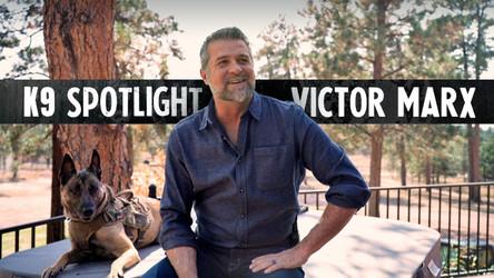 K9 Spotlight: Victor Marx