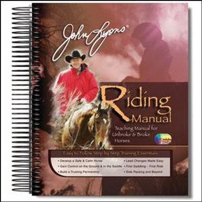John Lyons Riding Manual with DVD; ideal horse training course.  Builds on the lessons presented in the John Lyons Ground Control Manual.