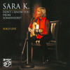 Sara K Don't I Know You From Somewhere? CD