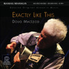 Doug MacLeod Exactly Like This 45rpm 200g 2LP