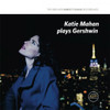 Katie Mahan Plays Gershwin Hand-Numbered Limited Edition 180g D2D LP