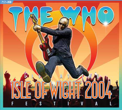 The Who Live at The Isle of Wight 2004 Festival Blu-Ray Disc & 2CD