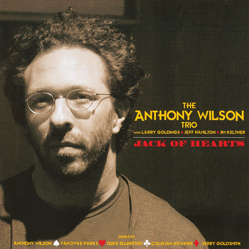 The Anthony Wilson Trio Jack Of Hearts CD
