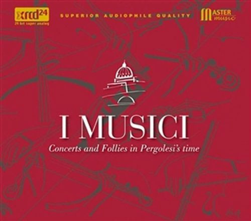 I Musici Concerts And Follies In Pergolesi's Time XRCD24