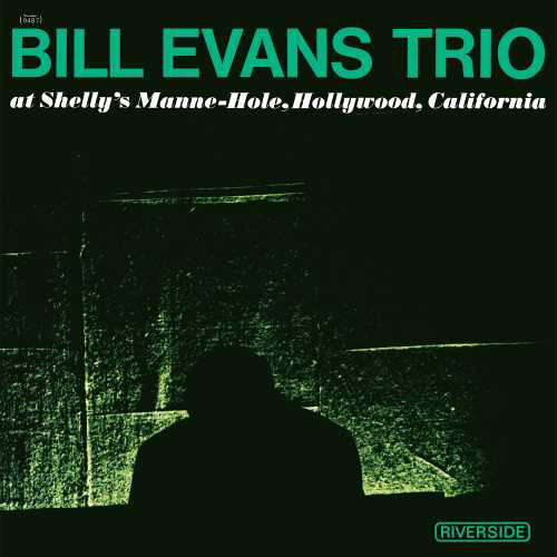 The Bill Evans Trio At Shelly's Manne-Hole, Hollywood, California LP