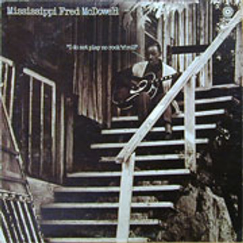 Fred McDowell I Do Not Play No Rock 'N' Roll 180g LP