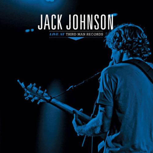 Jack Johnson Live At Third Man Records 6-15-13 LP