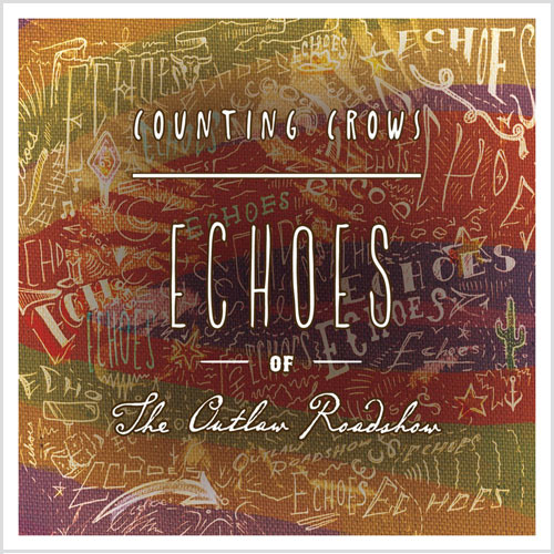 Counting Crows Echoes Of The Outlaw Roadshow 150g 2LP