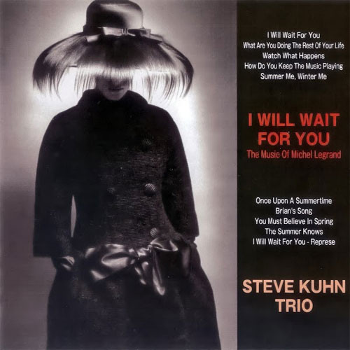 Steve Kuhn Trio I Will Wait For You: The Music Of Michel Legrand Single-Layer Stereo Japanese Import SACD