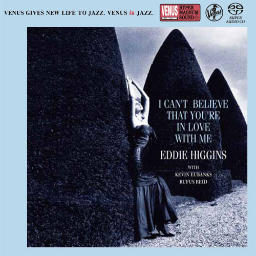 The Eddie Higgins Trio I Can't Believe That You're In Love With Me Single-Layer Stereo Japanese Import SACD