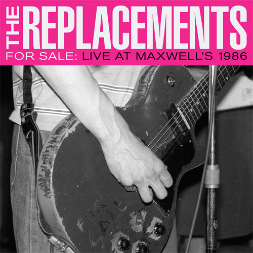 The Replacements For Sale: Live at Maxwell's 1986 2LP