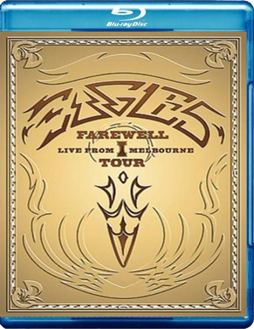 The Eagles Farewell 1 Tour: Live From Melbourne Blu-Ray Disc