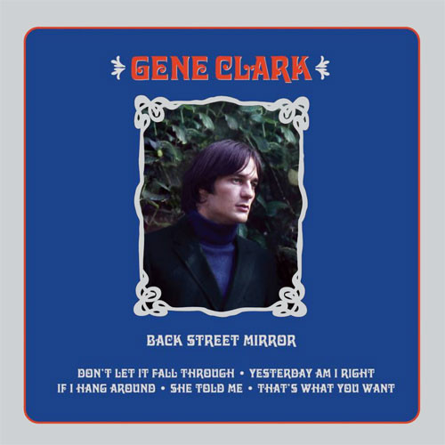 """Gene Clark Back Street Mirror Hand-Numbered Limited Edition 180g 45rpm 12"""" Vinyl EP"""