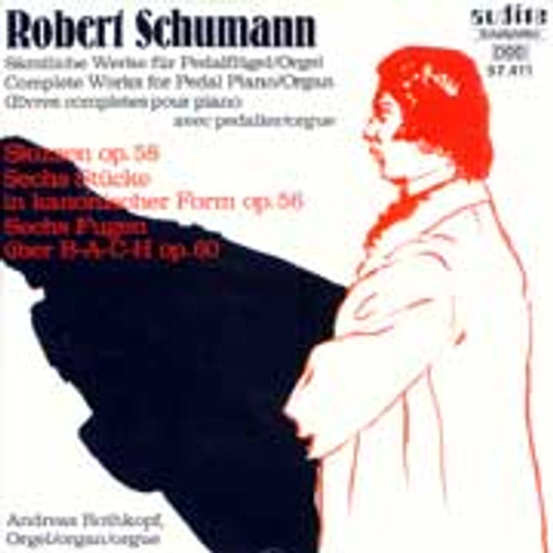 Schumann Complete Works For Pedal Piano/Organ