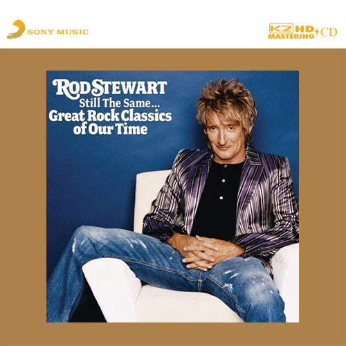 Rod Stewart Still The Same... Great Rock Classics Of Our Time K2 HD Import CD