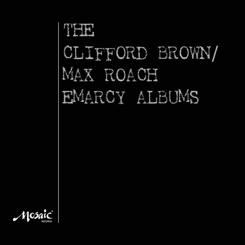 The Clifford Brown/Max Roach Emarcy Albums Numbered Limited Edition 180g Mono 4LP Box Set