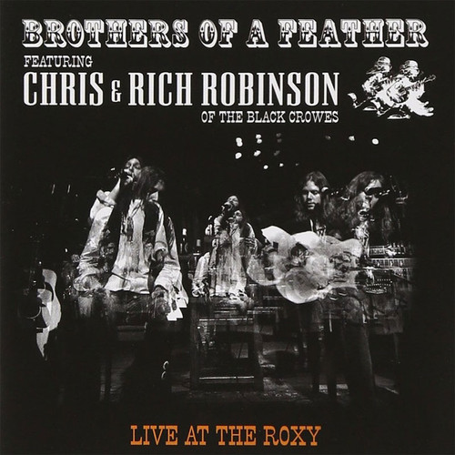 Chris & Rich Robinson Brothers Of A Feather: Live At The Roxy 2LP