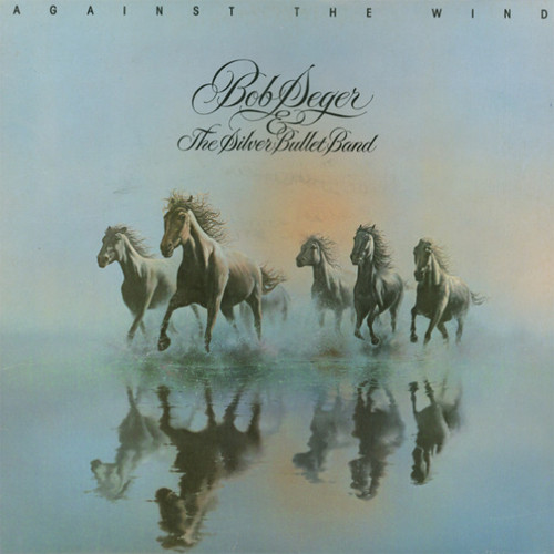 Bob Seger & The Silver Bullet Band Against The Wind LP