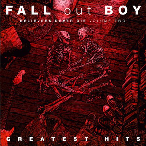 Fall Out Boy Greatest Hits: Believers Never Die (Vol.2) LP