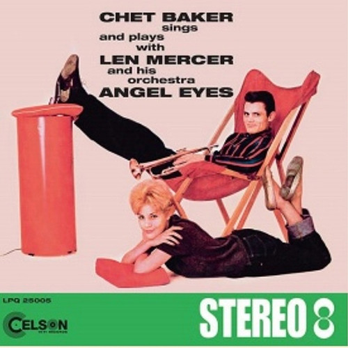Chet Baker Sings & Plays with Len Mercer and His Orchestra Angel Eyes LP