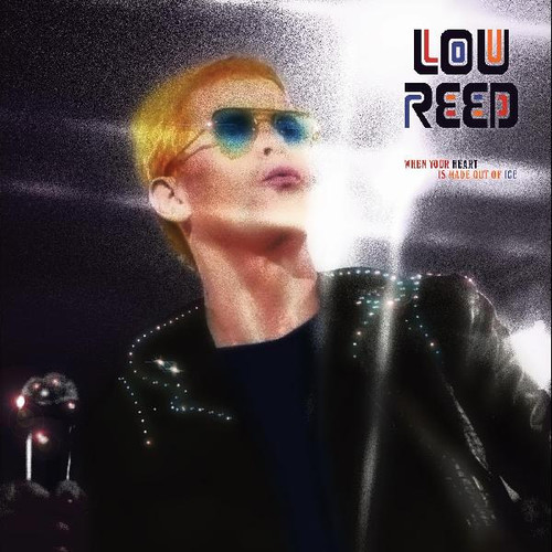 Lou Reed When Your Heart Is Made Out Of Ice 2LP