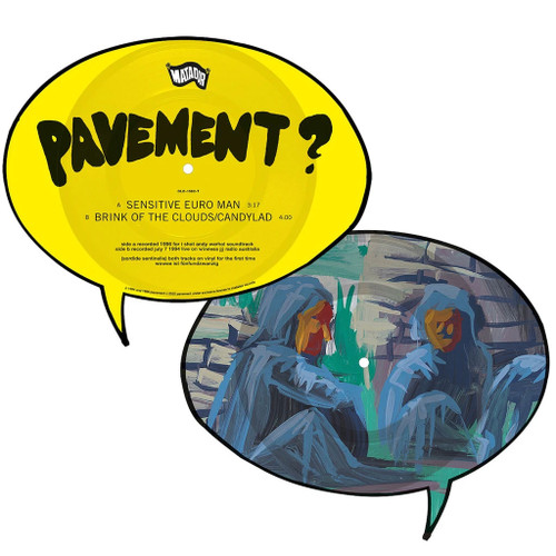 """Pavement Sensitive Euro Man b/w Brink Of The Clouds/Candylad 7"""" Vinyl (Picture Disc)"""