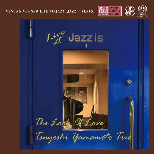 The Tsuyoshi Yamamoto Trio The Look Of Love - Live at Jazz Is (1st Set) Single-Layer Stereo Japanese Import SACD