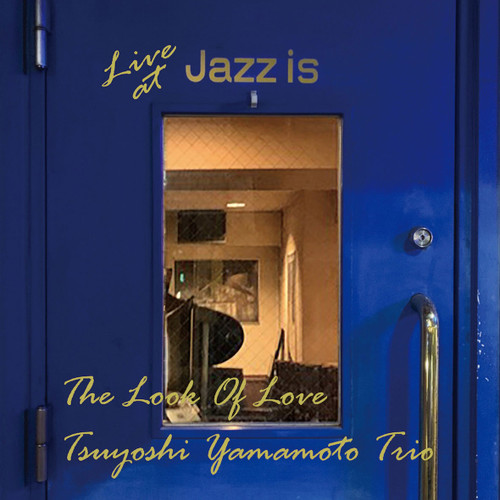 The Tsuyoshi Yamamoto Trio The Look Of Love - Live At Jazz Is (1st Set) 180g LP