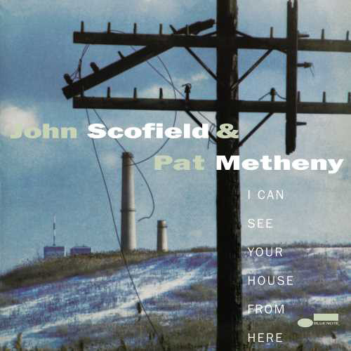 John Scofield & Pat Metheny I Can See Your House From Here (Blue Note Tone Poet) 180g 2LP