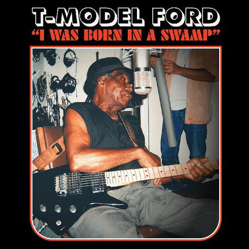 T-Model Ford I Was Born In A Swamp LP (Clear Blue Vinyl)