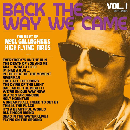 Noel Gallagher's High Flying Birds Back The Way We Came: Vol. 1 (2011-2021) 2LP
