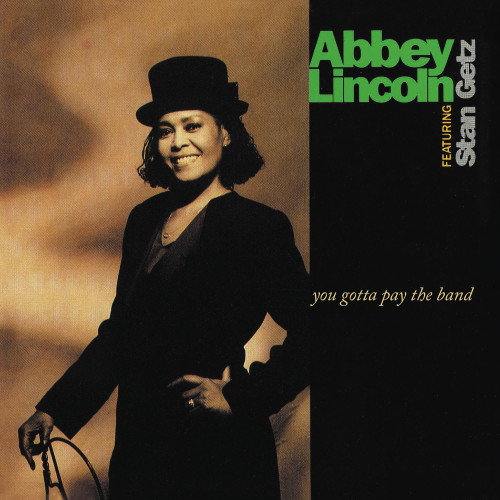 Abbey Lincoln featuring Stan Getz You Gotta Pay The Band 2LP