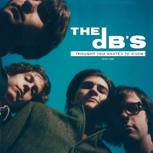 The dB's I Thought You Wanted To Know: 1978-1981 2LP