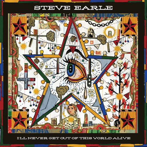 Steve Earle I'll Never Get Out Of This World Alive LP (Cherry Red Vinyl)
