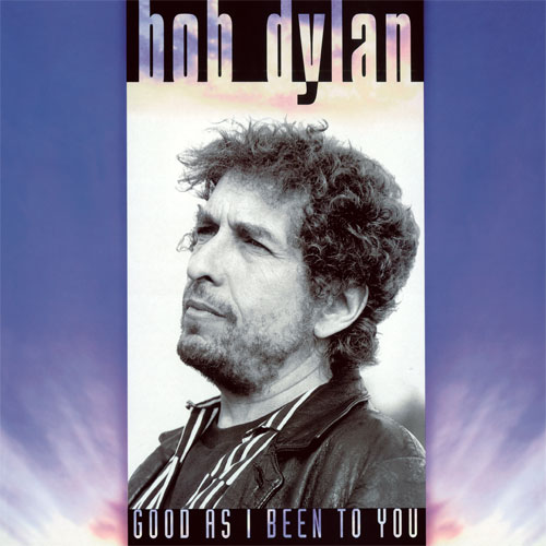 Bob Dylan Good As I Been To You 180g LP