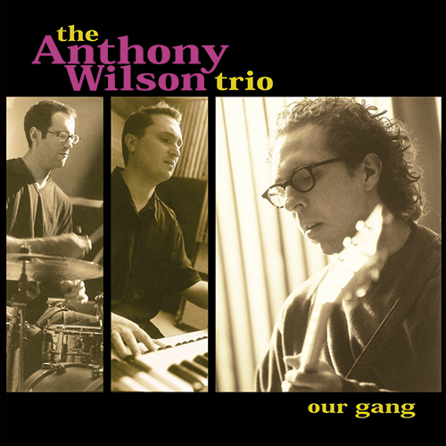 The Anthony Wilson Trio Our Gang 180g 45rpm 2LP