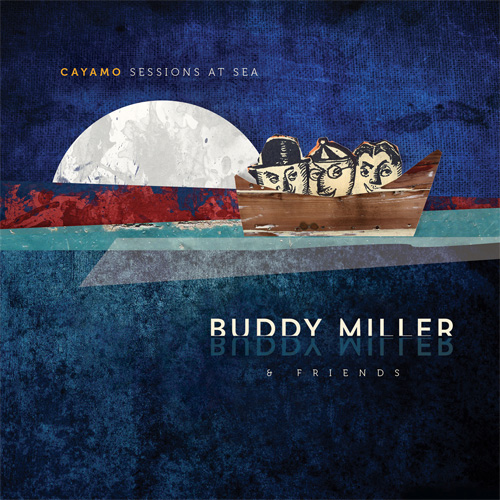Buddy Miller & Friends Cayamo Sessions At Sea 180g LP