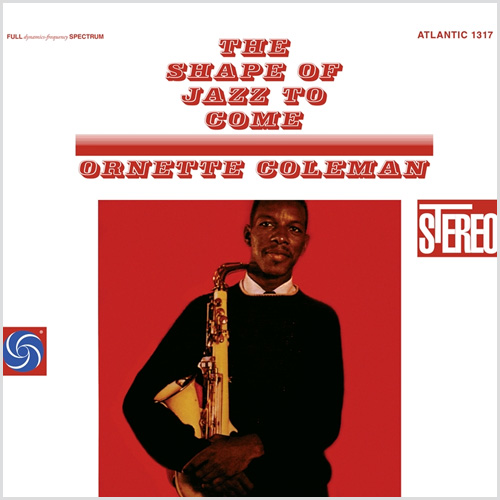 Ornette Coleman The Shape Of Jazz To Come Hybrid Stereo SACD