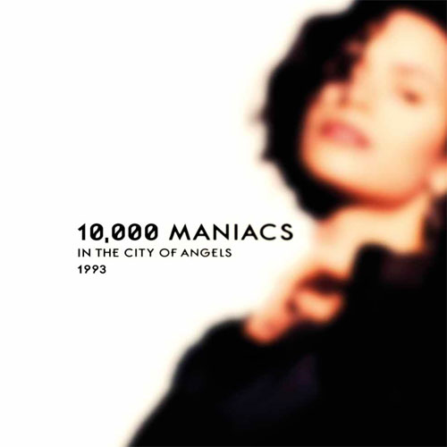 10,000 Maniacs In The City Of Angels - 1993 Broadcast 2LP