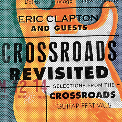 Eric Clapton & Guests Crossroads Revisited: Selections From the Guitar Festivals 6LP Box Set