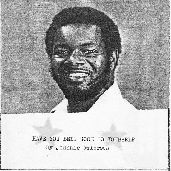 Johnnie Frierson Have You Been Good To Yourself LP (Clear Vinyl)