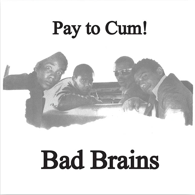 "Bad Brains Pay To Cum! 45rpm 7"" Vinyl Single"