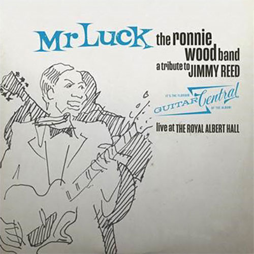 The Ronnie Wood Band Mr. Luck - A Tribute To Jimmy Reed: Live At The Royal Albert Hall 2LP