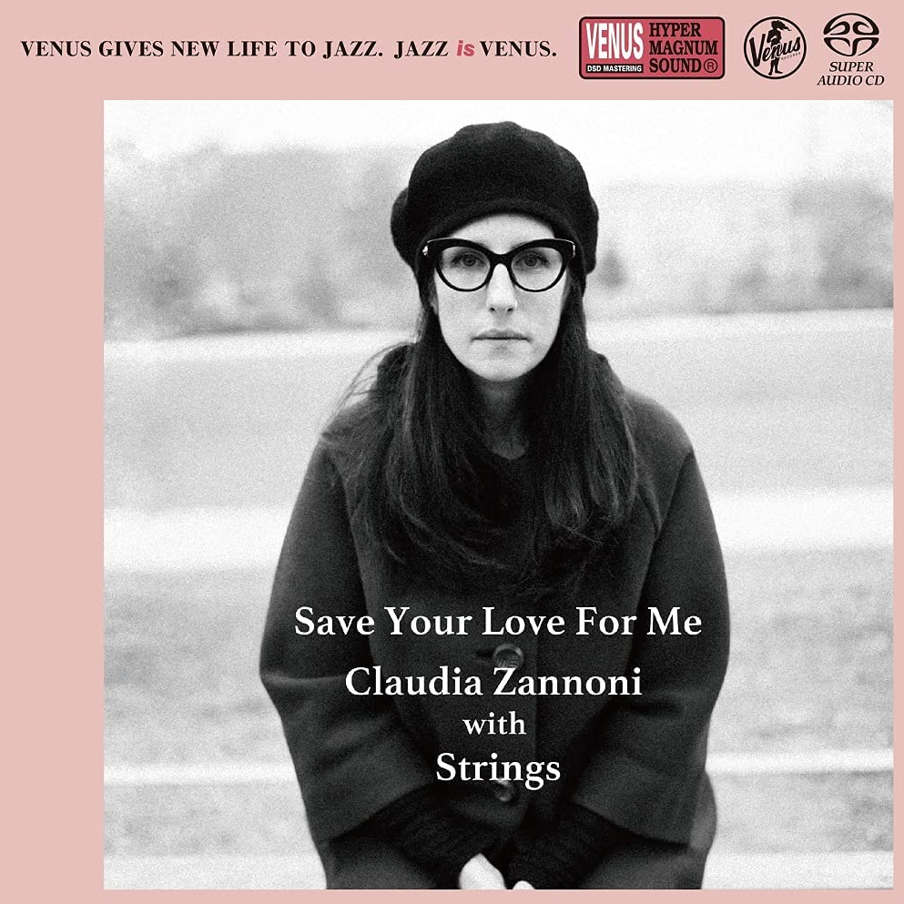 Claudia Zannoni with Strings Save Your Love For Me Single-Layer Stereo Japanese Import SACD