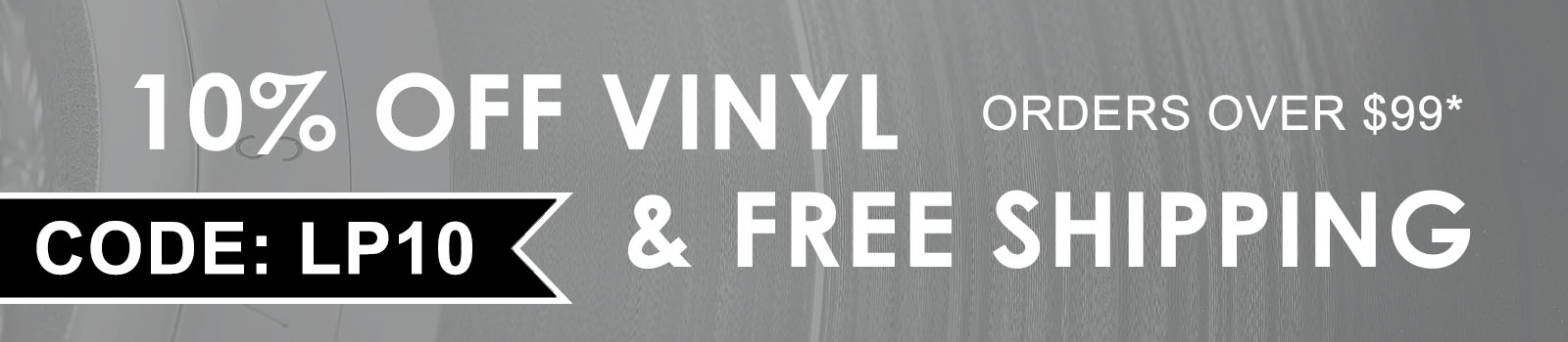10% Off Vinyl & Free Shipping on Orders over $99 with Code LP10