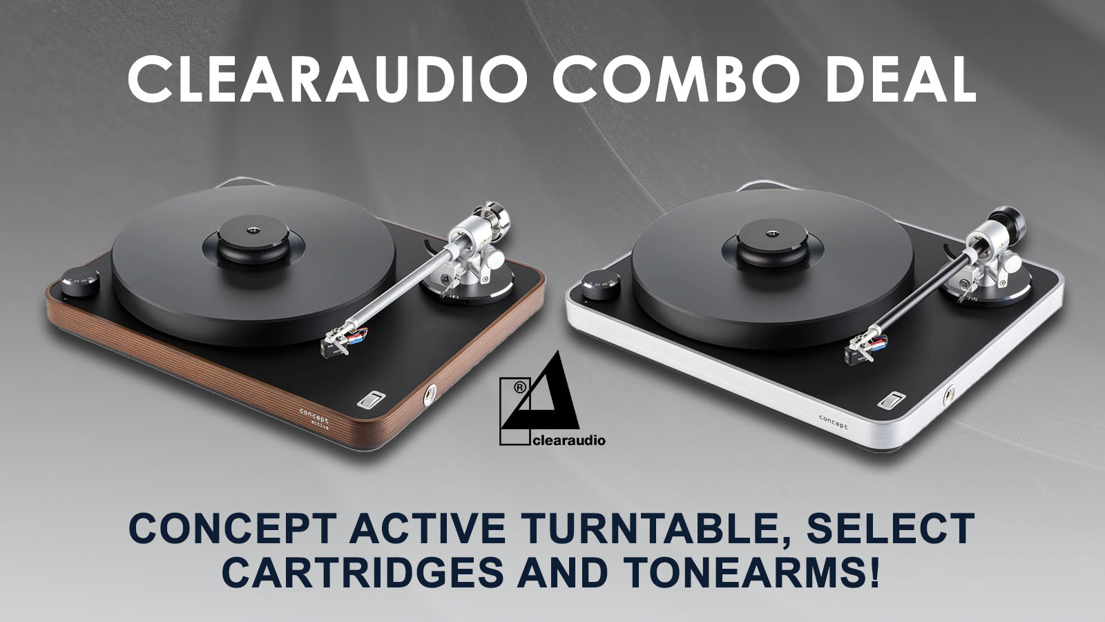 Clearaudio Combo Deal: Shop Concept Active Turntables with Select Cartridges and Tonearms!