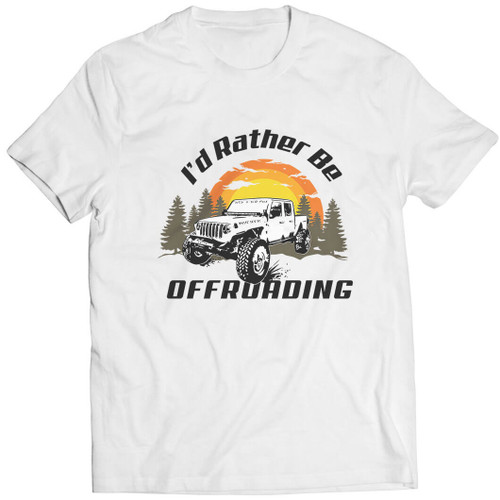 I'd Rather Be Offroading - Tshirt