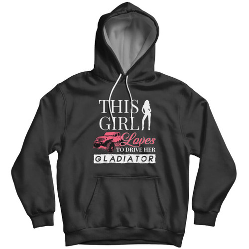 This Girl Loves to Drive Her Gladiator - Hoodie